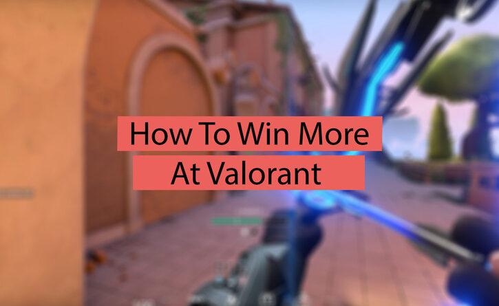 Как чаще побеждать в Valorant